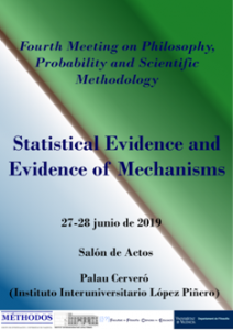 Fourth Meeting on Philosophy, Probability and Scientific Method: Statistical Evidence and Evidence of Mechanisms @ Institut Universitari López Piñeiro
